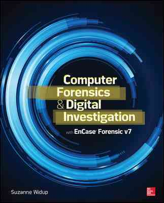Computer Forensics and Digital Investigation With Encase Forensic By Widup, Suzanne