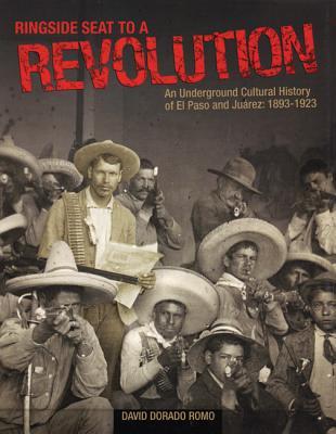 Ringside Seat To A Revolution By Romo, David Dorado